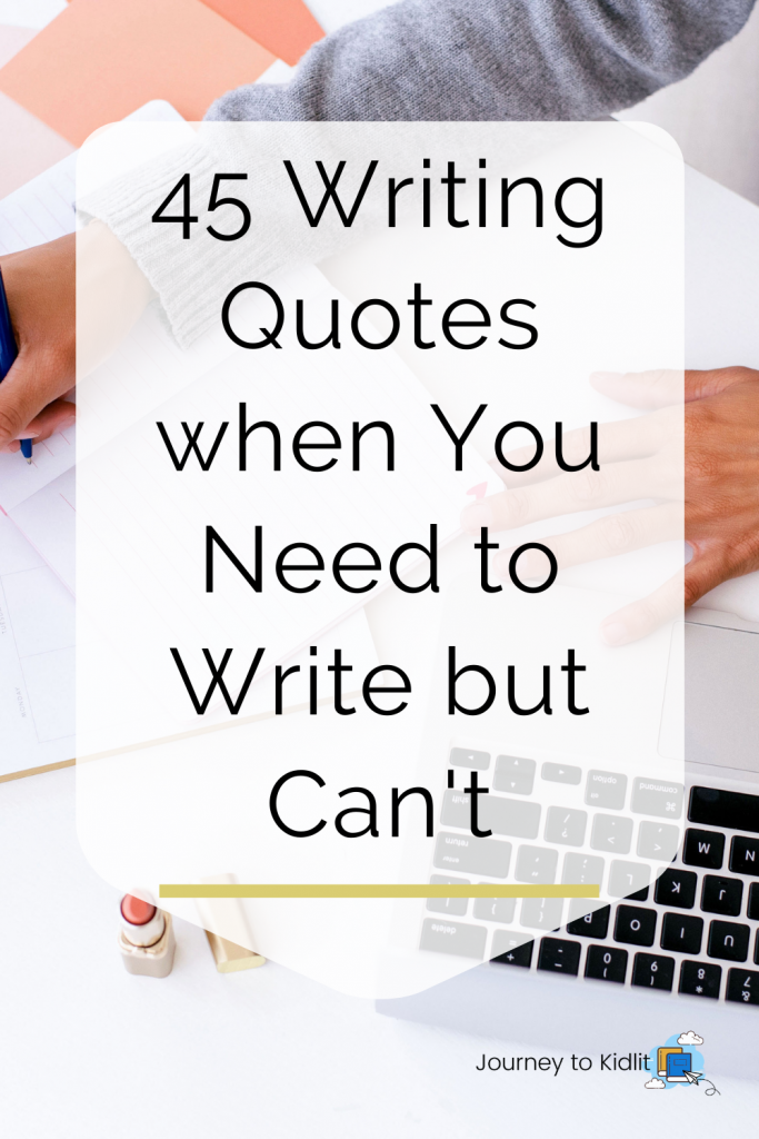 Writing Quotes | Motivate Yourself to Write Today | Quotes to Motivate You to Write | How to Motivate Yourself to Write | Writing Tips when You Need Motivation | Quotes on Writing | Quotes for Writers | Writer Quotes