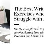 The Best Writing Exercises When Your Plot is Struggling