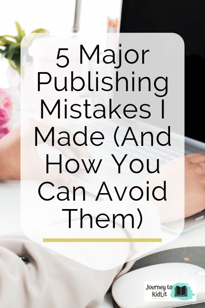 Major Publishing Mistakes to Avoid | The 5 Biggest Publishing Mistakes to Avoid | Publishing Tips | How to Get Published | Tips for Publishing a Book | Book Publishing Tips | How to Publish a Book | Writer Tips for Publishing | Published Writer Guide | Guide to Publishing