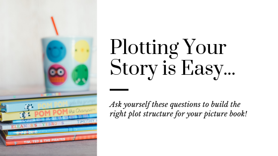 How to Plot Your Picture Book for Success | Easy Tips to Plot a Picture Book | Picture Book Plotting Tips | How to Write a Picture Book | Writing Tips for Picture Books | Picture Book Writing Tips | Tips for Picture Book Writers | Picture Book Writing Plot Tips