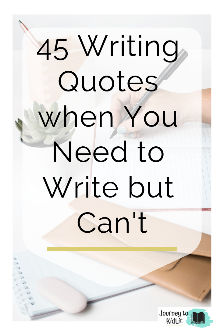 45 Writing Quotes when You Need to Write but Can't - Journey