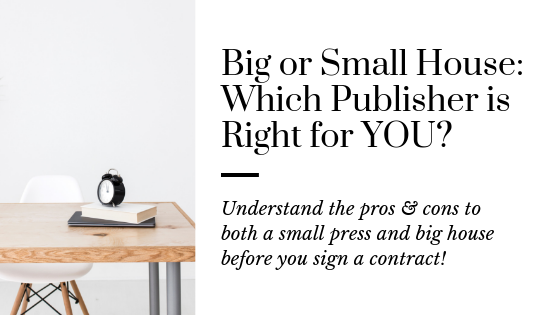 Choose the Publishing House that's right for you! How to choose the publishing how for your book | Book publishing Tips | Tips to choose a publisher | Publishing with a Small Press | Publishing with a Big Publisher | Publishing Tips for your book