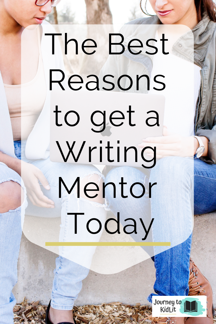 Get a Writing Mentor to Help with Your Writing | Benefits of Having a Writing Mentor | Why you need a writing mentor in your life | Best reason to have a mentor for your writing
