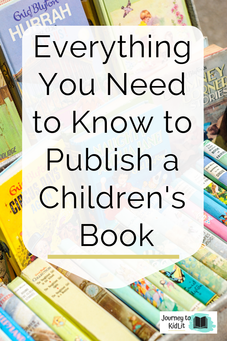 Publish a Children's Book with a Traditional Publisher | Everything You need to Publish a Children's Book | Publish a Kids Book | Publishing Tips for Children's Writers | How to Publish a Kids Book