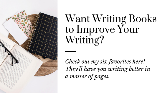 The Best Writing Books | Improve Your Writing | Writing Books for Writers | Books on Writing | Books that Teach Writing | Learn How to Write | Better Writer | Writing Tips