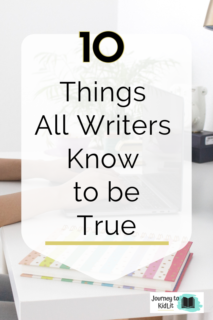 10 Things All Writers Know to Be Truth | Author Truths