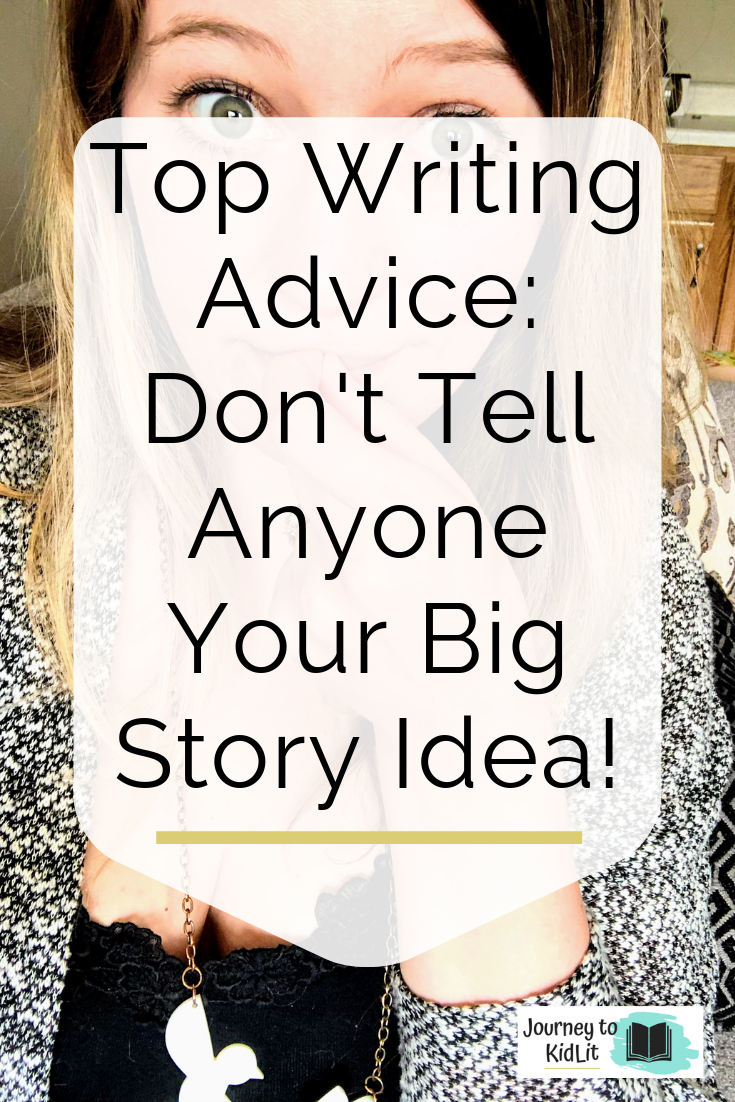 Don't tell anyone your big story idea | Writing tips for authors