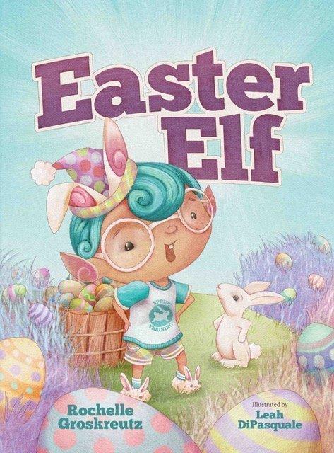Rochelle Groskreutz Easter Elf debut picture book