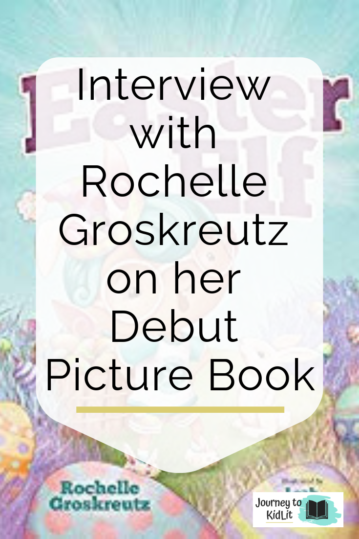 Rochelle Groskreutz Interview | Debut Picture Book Author | Writing Tips