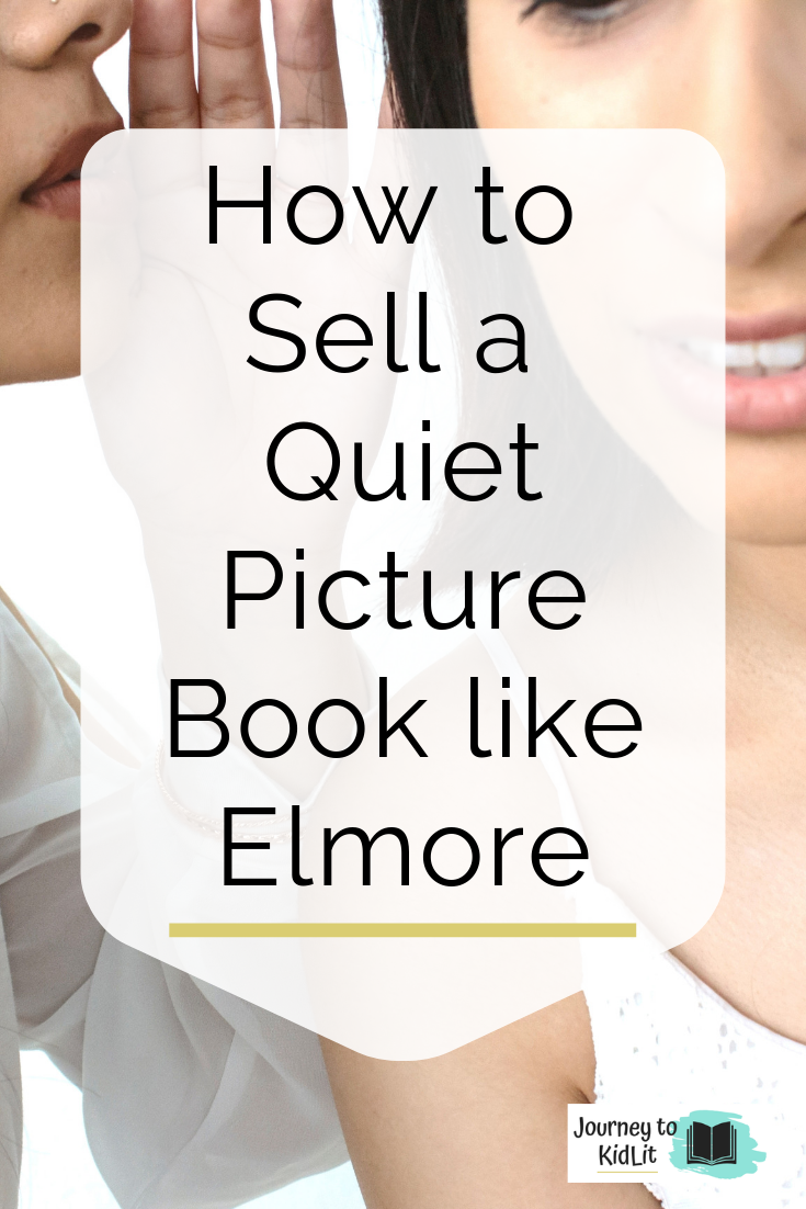 Sell a Quiet Picture Book Manuscript | Book Review of Elmore