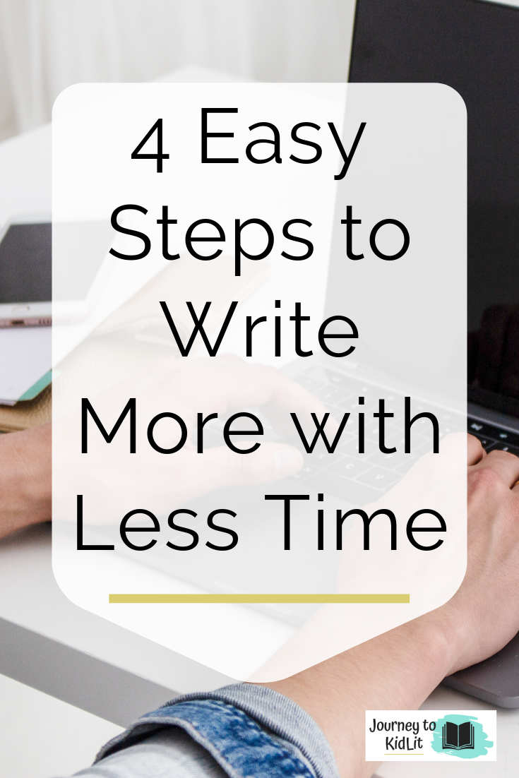 4 Easy Steps to Learn How to Write More with Less Time