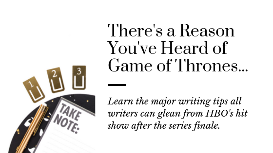 Writing Takeaways from Game of Thrones | Tips for Book Writers