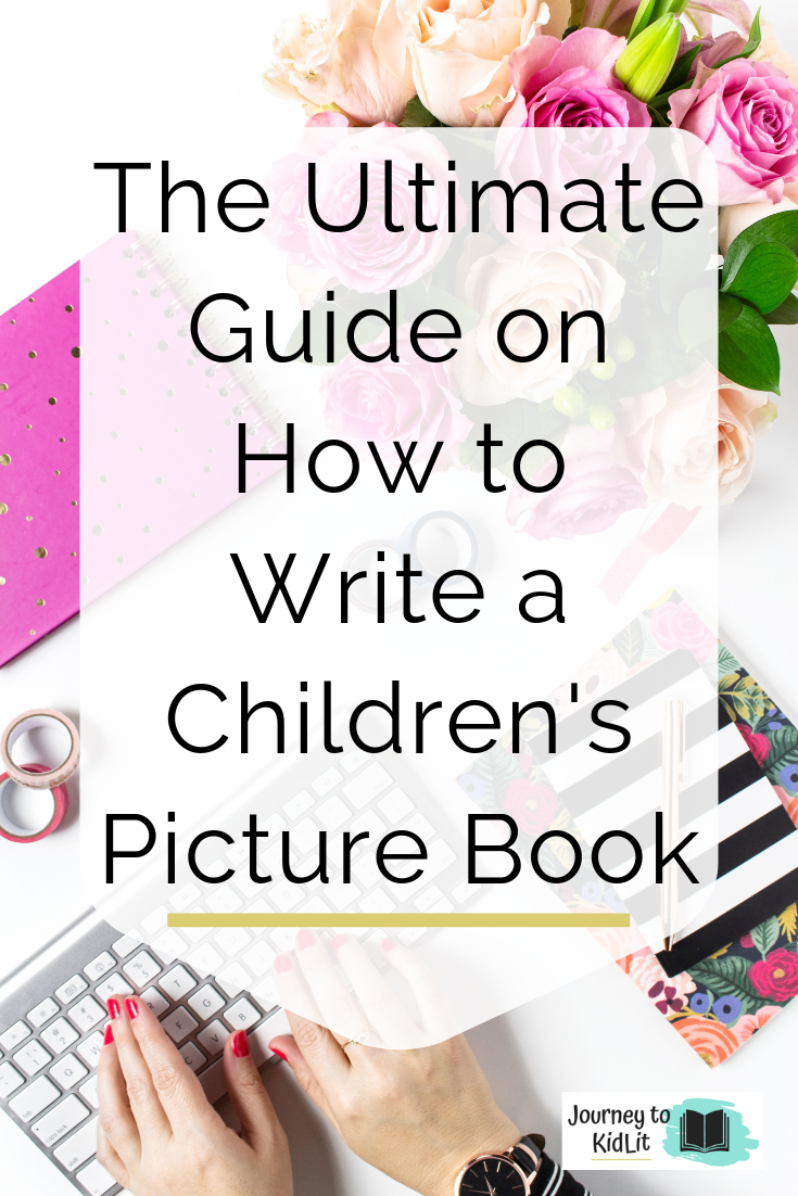 Ultimate Guide to Write a Childrens Picture Book | Picture Book Writing Tips