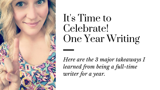 3 Major Takeaways from Writing Full Time for 1 Year