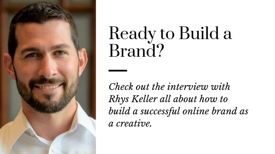 How to Build Your Brand as a Creative with Rhys Keller