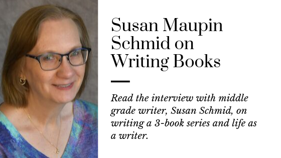 Writing Books with Middle Grade Author Susan Schmid