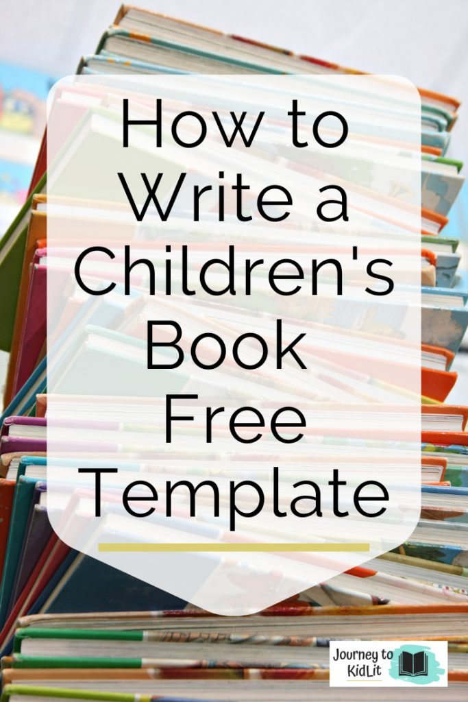How To Write A Children S Book Template Journey To Kidlit