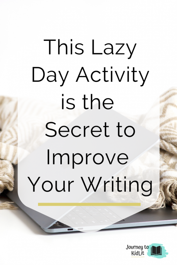 Lazy Day Activity to Improve Your Writing | Writing Tips