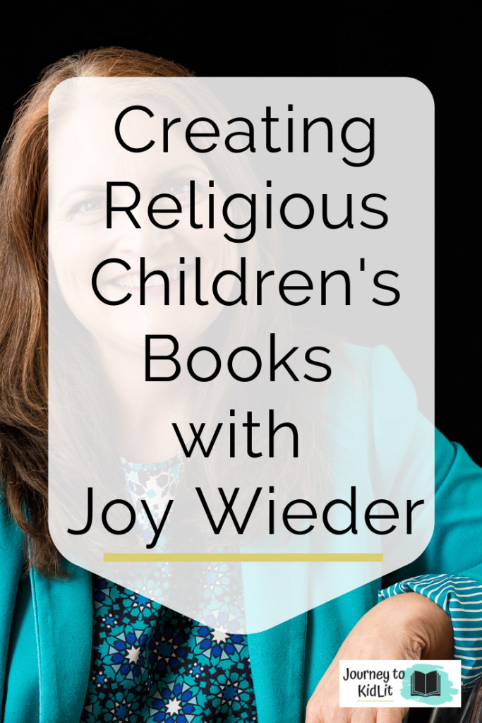 Writing Religious Children's Books with Joy Wieder