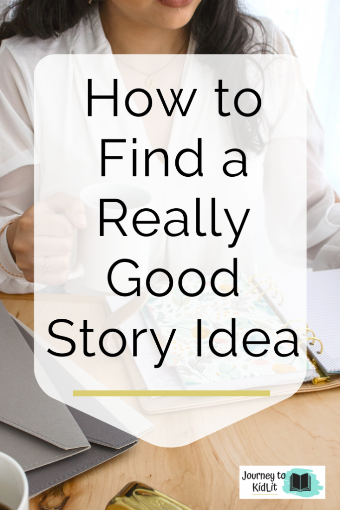How to Find a Good Story Idea | Tips for Writing a Good Story