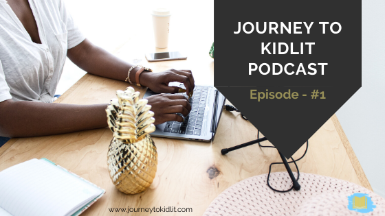 Journey to KidLit Podcast Episode 1 How to Become a Kid's Book Writer with Brooke Van Sickle