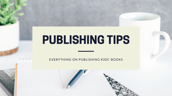 How to Publish a Kid's Book | Tips for Publishing Children's Books