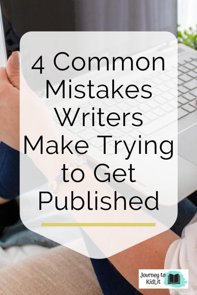 4 Pitfalls Writers Make | Common Publishing Mistakes