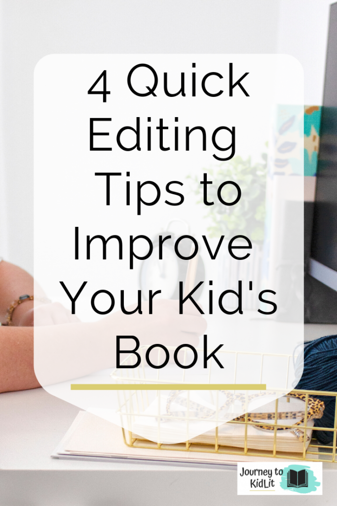 4 Quick Editing Tips to Improve Your Kid's Book