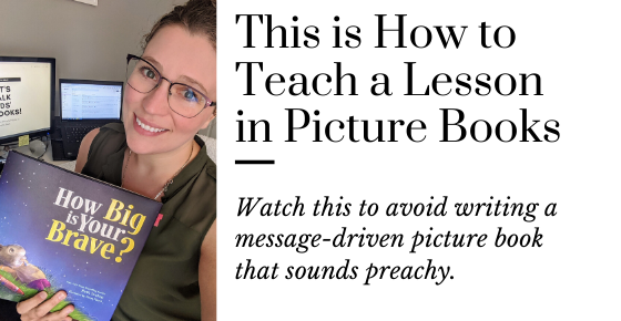How to Avoid Writing Message-Driven Picture Books | How to Teach a lesson in kids books