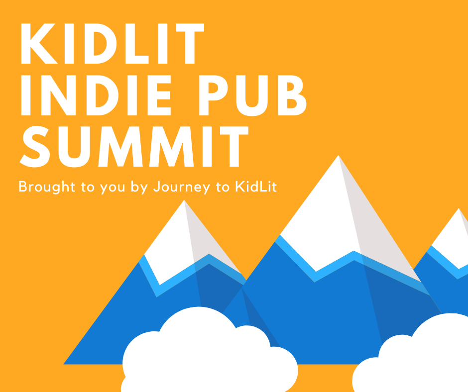 KidLit Indie Publishing Summit | How to Self Publish a Childrens book