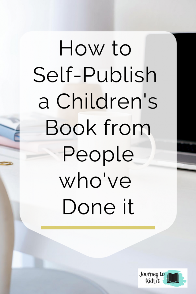 Self Publish a Childrens Book and Learn from authors who've done it