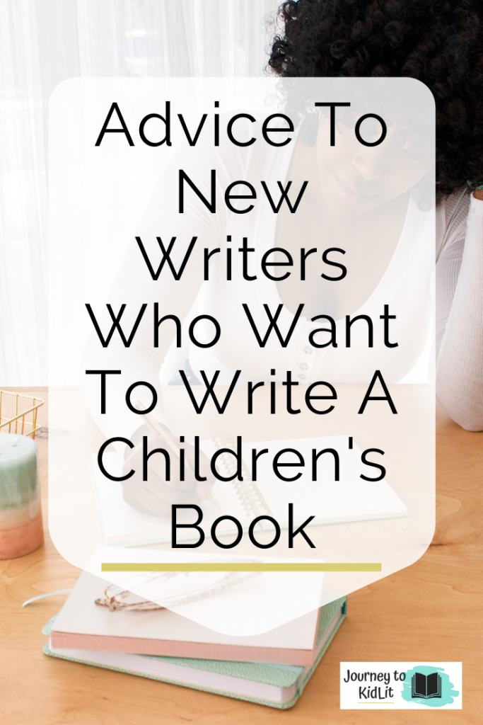 Advice to New Writers How to Write a Children's Book