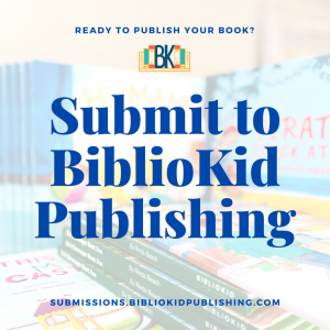 Submissions | BiblioKid Publishing | Children's Book Publisher