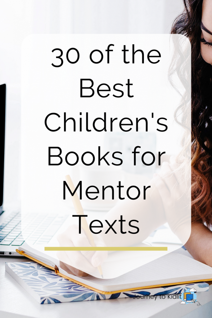 30 Best children's book mentor texts | best children's books to use for mentor texts | how to learn to write a children's book