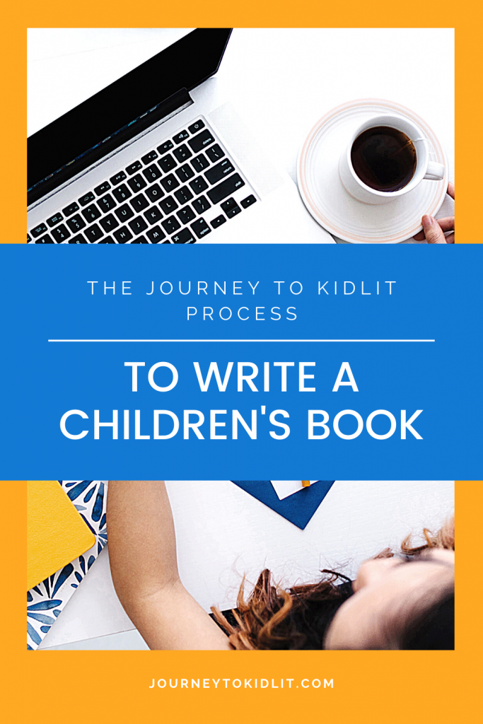 Journey to Kidlit Writing Process for Children's Books